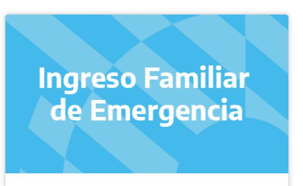 Ingreso Familiar de Emergencia ingresá para elegir el medio de cobro